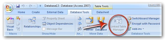 Where is Linked Table Manager in Access 2007, 2010, 2013